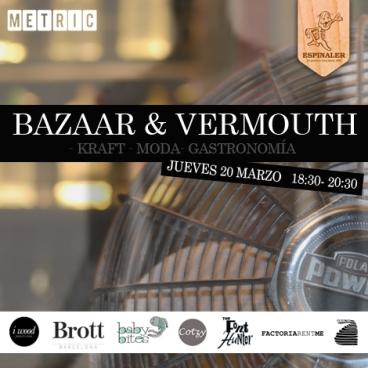 bazaar y vermouth en metric market